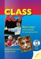 Class Act: Short Plays With Activities for Young Learners - ...