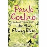 LIKE THE FLOWING RIVER: Thoughts and Reflections - COELHO, P...
