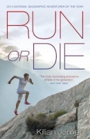 Run or Die: The Inspirational Memoir of the World's Greatest...