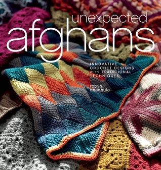 Unexpected Afghans: Innovative Crochet Designs with Traditio...