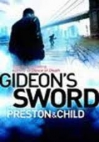 GIDEONS SWORD - Douglas Preston, Lincoln Child