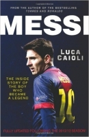 Messi 2014: The Inside Story of the Boy Who Became a Legend ...