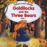 PRIMARY CLASSIC READERS Level 1: GOLDILOCKS AND THREE BEARS Book + Audio CD Pack - SWAN, J.