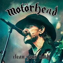 Clean Your Clock - Motörhead
