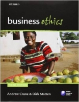 Business Ethics : Managing Corporate Citizenship and Sustainability in the Age of Globalization - Crane A., Matten D.