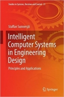 Intelligent Computer Systems in Engineering Design : Princip...