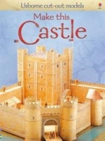 MAKE THIS CASTLE (USBORNE CUT OUT MODELS) - ASHMAN, I.
