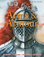 100 Facts Arms and Armour - Matthews, R.
