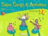 SUPER SONGS & ACTIVITIES 2 TEACHER´S GUIDE - ALLAN, D.