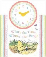 Winnie-the-Pooh: What's the Time, Winnie-the-Pooh? - Milne, ...
