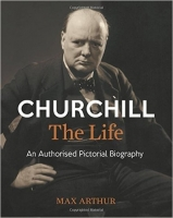 Churchill: The Life: An authorised pictorial biography - Art...