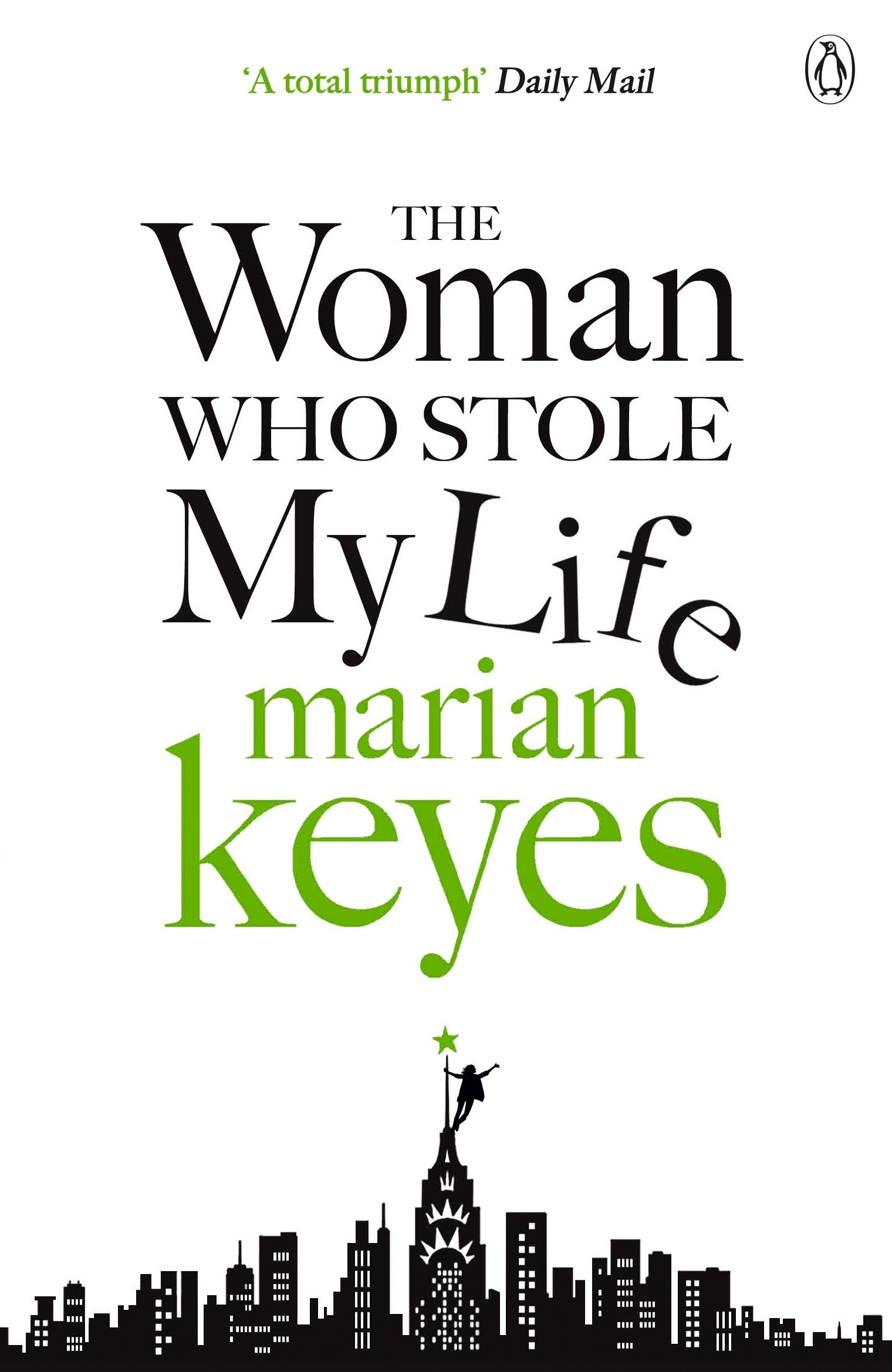The Woman Who Stole My Life - Keyes, M.