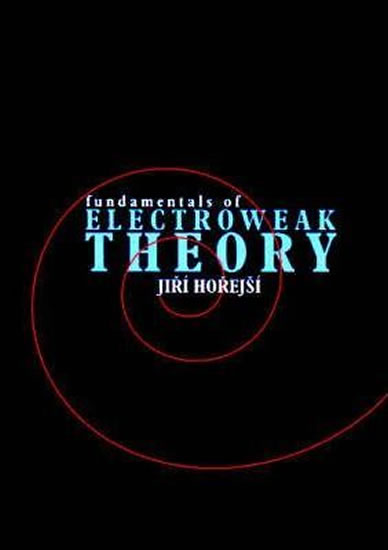 Fundamentals of Electroweak Theory