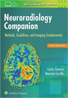 Neuroradiology Companion: Methods, Guidelines, and Imaging Fundamentals, 5th Ed. - Zamora, C.