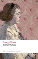 ESTHER WATERS (Oxford World´s Classics Second Edition) - MOO...