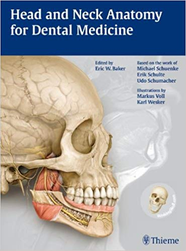 Head and Neck Anatomy for Dental Medicine - Baker, E.W.