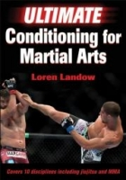 Ultimate Conditioning for Martial Arts - Landow L.