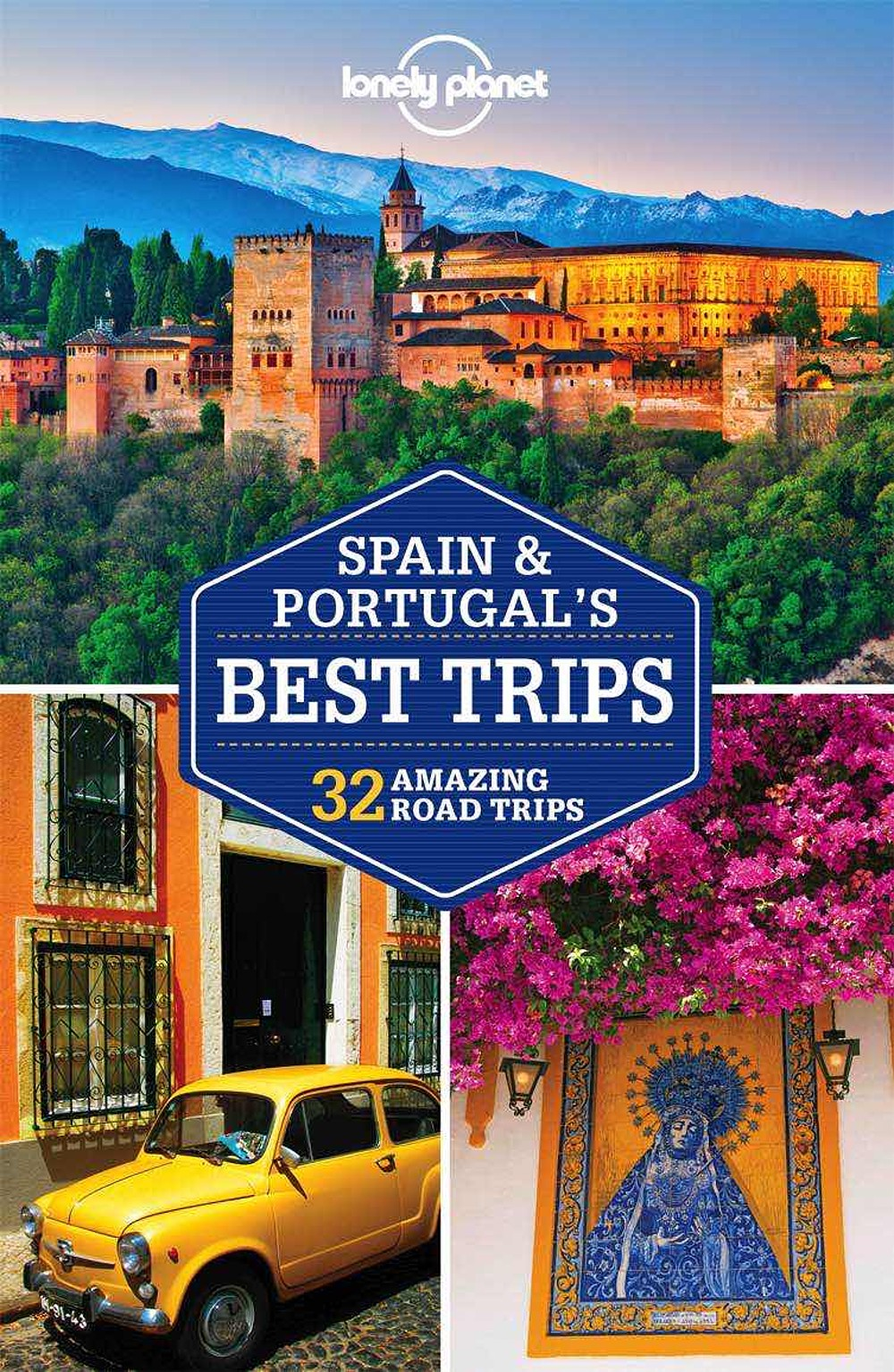 Lonely Planet Spain & Portugal's Best Trips 1.