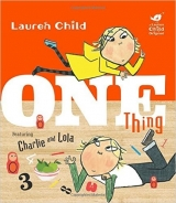 Charlie and Lola: One Thing - Child, L.