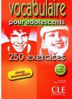 VOCABULAIRE POUR ADOLESCENTS: 250 EXERCICES NIVEAU INTERMEDI...