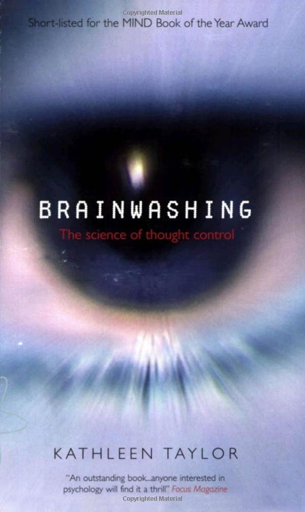 Brainwashing : The Science of Thought Control - Taylor, K.