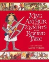 KING ARTHUR AND THE KNIGHTS OF THE ROUND TABLE - WILLIAMS, M...