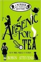 Arsenic For Tea: A Murder Most Unladylike Mystery - Stevens,...