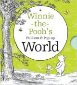 Winnie-the-Pooh's Pull-out and Pop-up World - Milne, A. A.