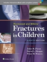 Rockwood and Wilkins' Fractures in Children, 8th ed. - Flynn...