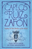 The Watcher in the Shadows - Zafon, C. R.