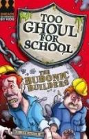 BUBONIC BUILDERS (Too Ghoul for School) - STRANGE, B.