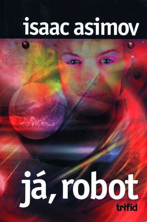 a review of i robot a book by isaac asimov I, robot, the first and most widely read book in asimov's robot series, is a collection of nine stories that forever changed the world's perception of artificial intelligence here are stories of sensitive robots, robots gone mad, mind-reading robots, prankster robots, and closeted robots that secretly dominate politics.