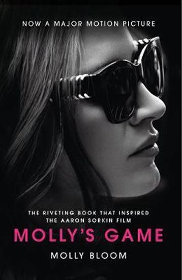 Molly´s Game : The Riveting Book That Inspired the Aaron Sorkin Film - Molly Bloom