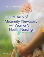 Essentials of Maternity, Newborn, and Women's Health Nursing...