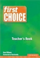 FIRST CHOICE TEACHER´S BOOK - HEALY, T., WILSON, K.