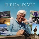 The Dales Vet : A Working Life in Pictures - Turner, N.