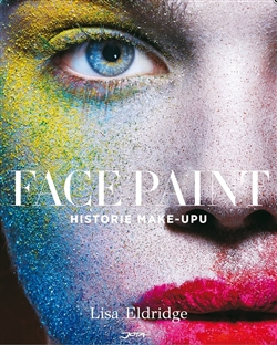 Face Paint - Historie make-upu - Lisa Eldridge