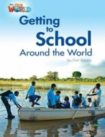 OUR WORLD Level 3 READER: GETTING TO SCHOOL AROUND THE WORLD - ADAMS, D.