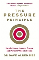 The Pressure Principle: Handle Stress, Harness Energy, and P...