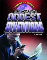 The World's Oddest Inventions (Library of Weird) - Higgins, ...