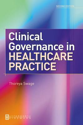 Clinical Governance in Healthcare Practice - Thoreya Swage