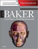 Local Flaps in Facial Reconstruction 3rd Ed. - Baker, S.R.