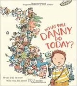 What Will Danny Do Today? - Goodhart, P.