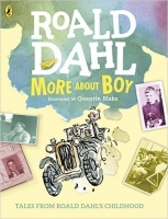 More About Boy: Tales of Childhood - Dahl, R.