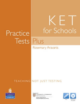 Practice Tests Plus KET for Schools without Key with Multi-ROM and Audio CD Pack - Rosemary Aravanis