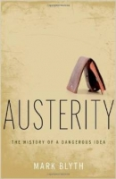 Austerity : The History of a Dangerous Idea - Blyth M.