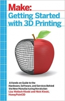 Getting Started with 3D Printing - Kloski, L., Kloski, N.