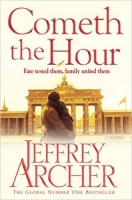 Cometh the Hour (The Clifton Chronicles) - Archer, J.