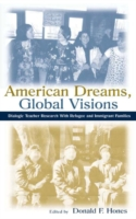 American Dreams, Global Visions Dialogic Teacher Research wi...