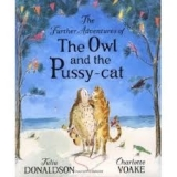 The Further Adventures of the Owl and the Pussy-cat - Donald...